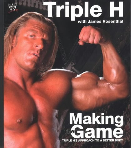 Triple H Making the Game: Triple H´s Approach to a Better Body (WWE) - Triple H