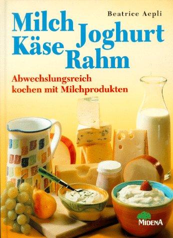 Milch, Joghurt, Käse, Rahm. Abwechslungsreich k...