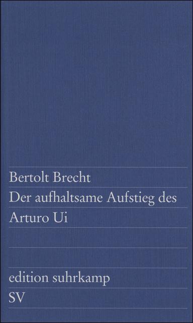 Der aufhaltsame Aufstieg des Arturo Ui (edition suhrkamp) - Bertolt Brecht
