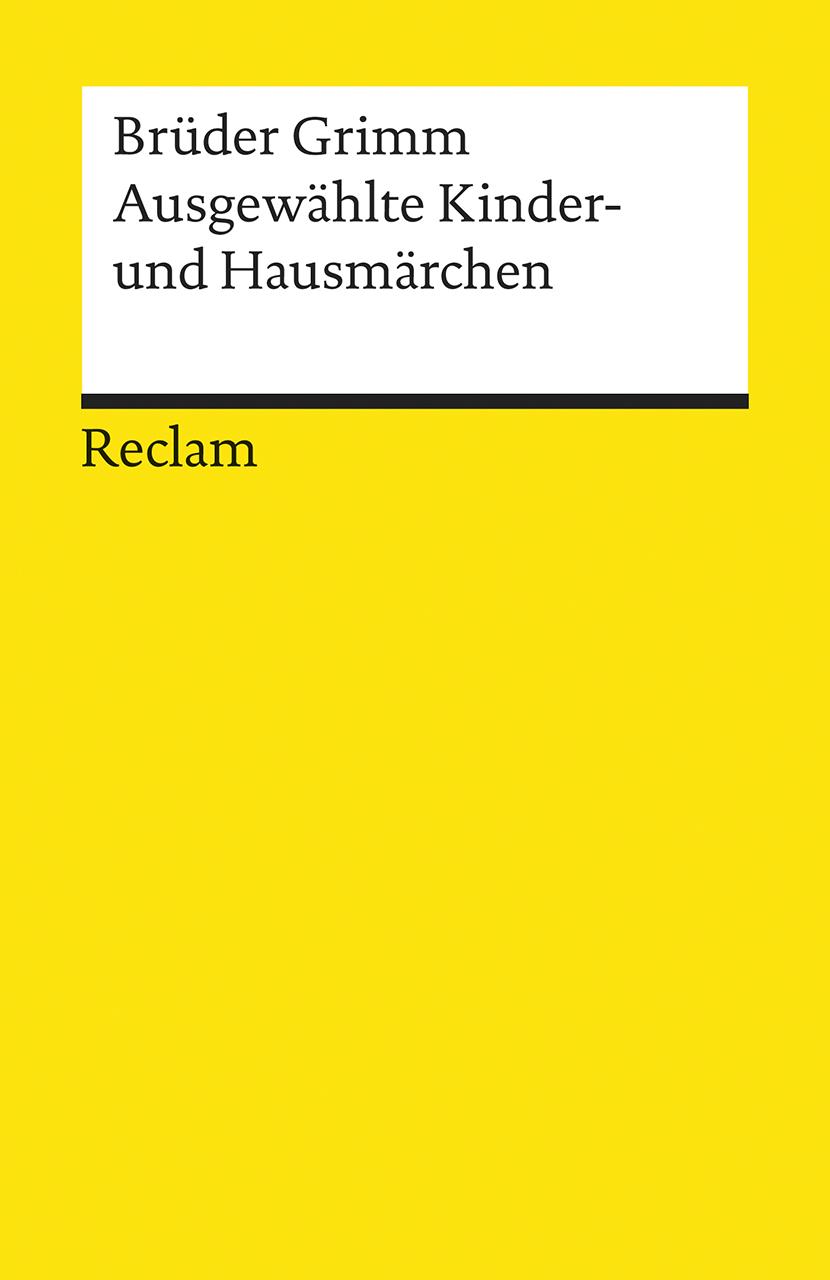 Ausgewählte Kinder- und Hausmärchen - Jacob Grimm