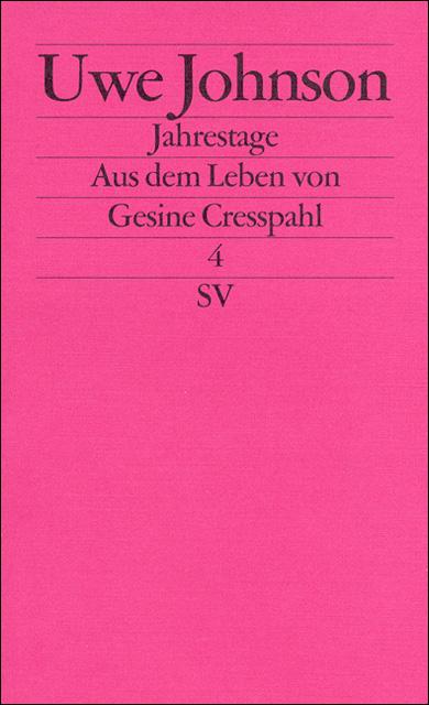Jahrestage. Aus dem Leben von Gesine Cresspahl: Band 4: BD 4 (edition suhrkamp) - Uwe Johnson