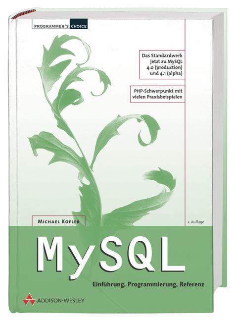 MySQL . Einführung, Programmierung, Referenz - ...