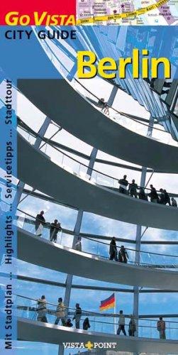 Berlin Go Vista City Guide. Mit Stadtplan, High...
