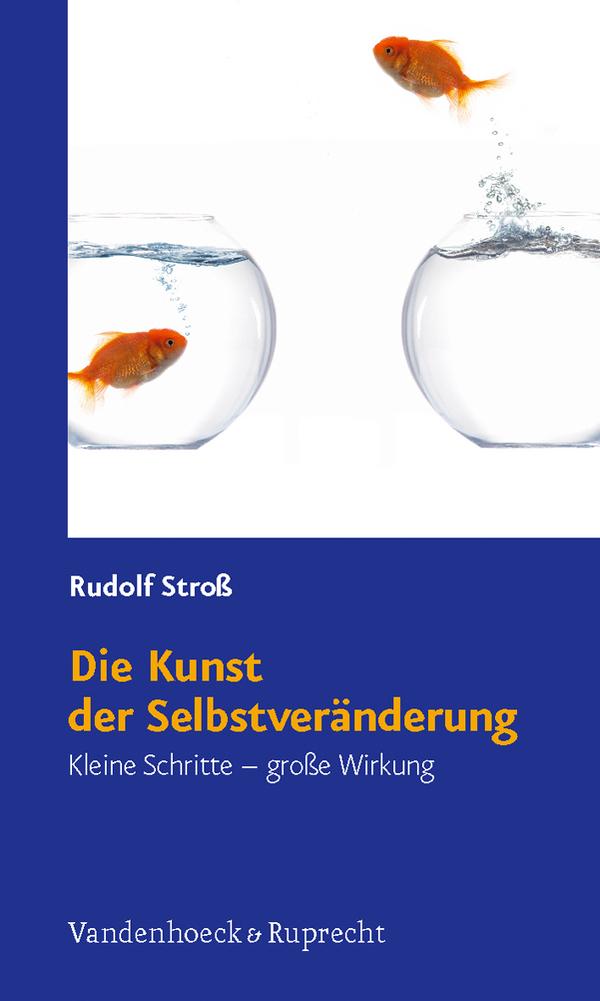 Die Kunst der Selbstveränderung: Kleine Schritt...