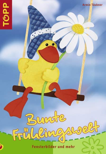 Bunte Frühlingswelt: Fensterbilder und mehr - A...