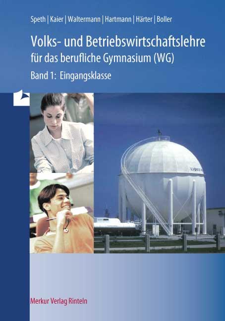 Wirtschaft für das berufliche Gymnasium Ausgabe Baden-Württemberg, Bd.1, Eingangsklasse