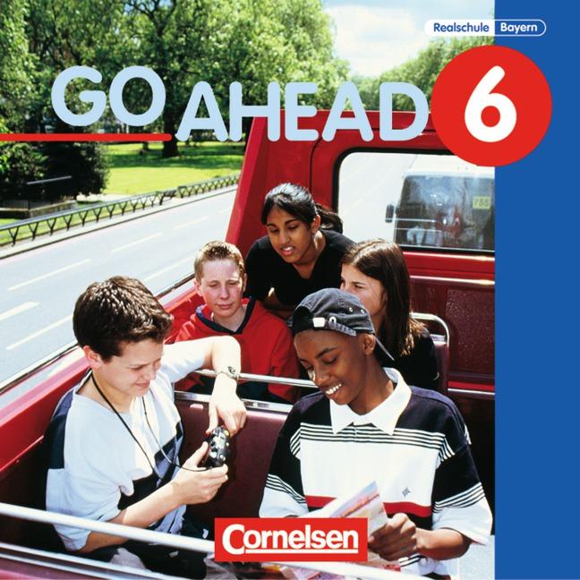 Go Ahead: Go Ahead. Neue Ausgabe. 6. Jahrgangsstufe. Realschule Bayern. 3 CDs: Englischlehrwerk