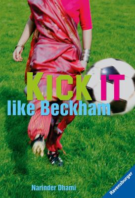 Kick it like Beckham - Narinder Dhami