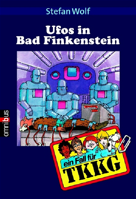 TKKG 15 - UFOS in Bad Finkenstein. - Stefan Wolf