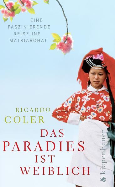Das Paradies ist weiblich: Eine faszinierende R...