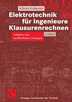 Elektrotechnik für Ingenieure. Klausurenrechnen...