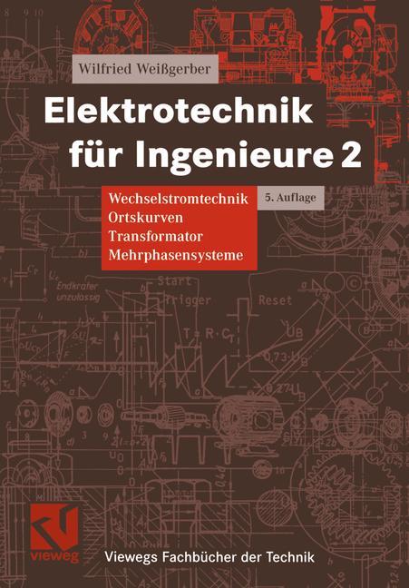 Elektrotechnik für Ingenieure 2 - Wilfried Weiß...