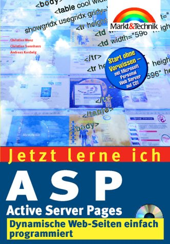 Jetzt lerne ich ASP. Active Server Pages. Dynamische Web- Seiten einfach programmiert - Christian Wenz