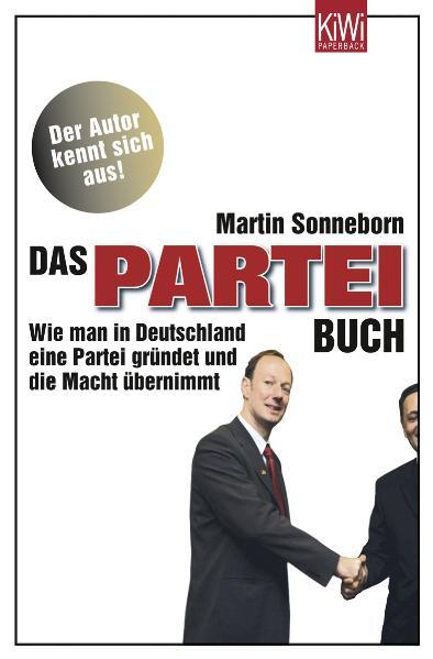 Das Partei-Buch: Wie man in Deutschland eine Pa...