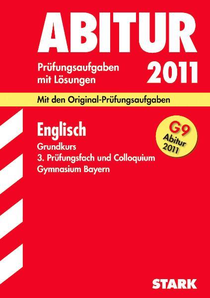 Abitur-Prüfungsaufgaben Gymnasium Bayern. Mit Lösungen: Abiturprüfung Bayern Englisch GK, 2000-2009 - Dieter Hannack