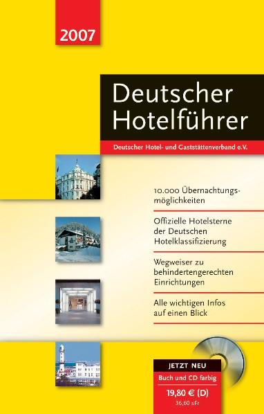 Deutscher Hotelführer 2007. Buch und CD-ROM