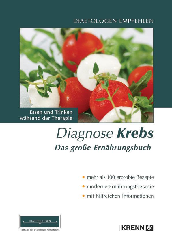 Diagnose Krebs. Das große Ernährungsbuch: Essen und Trinken während der Therapie - Verband der Diätologen Österreichs