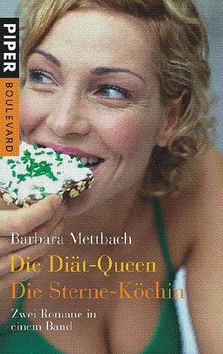 Die Diät-Queen - Die Sterne-Köchin. Zwei Romane in einem Band - Barbara Mettbach