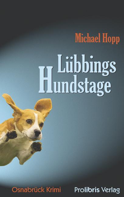 Lübbings Hundstage: Osnabrück Krimi - Michael Hopp