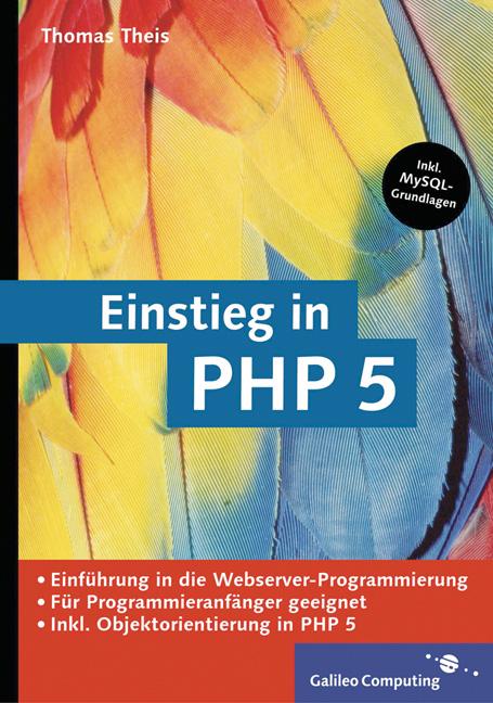 Einstieg in PHP 5 - Fuer Einsteiger in die Webs...