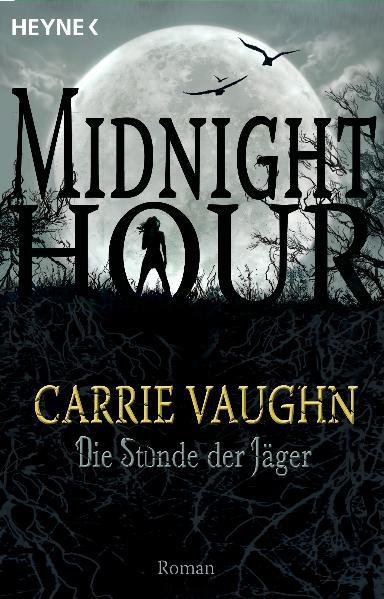 Die Stunde der Jäger: Midnight Hour 3 - Roman -...