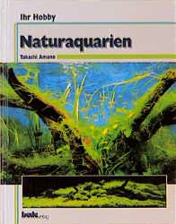 Naturaquarien, Ihr Hobby - Takashi Amano