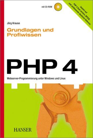 PHP 4. Grundlagen und Profiwissen - Jörg Krause