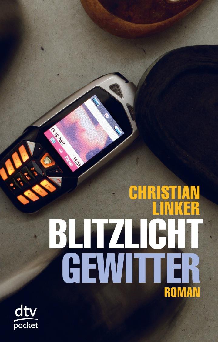 Blitzlichtgewitter: Roman - Christian Linker