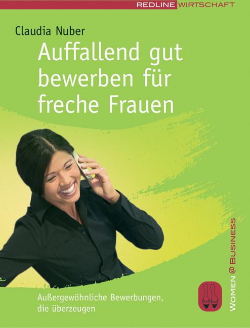 Auffallend gut bewerben für freche Frauen: Auße...