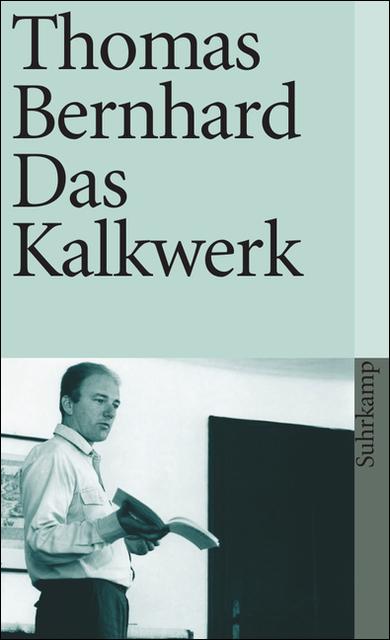 Das Kalkwerk: Roman (suhrkamp taschenbuch) - Thomas Bernhard