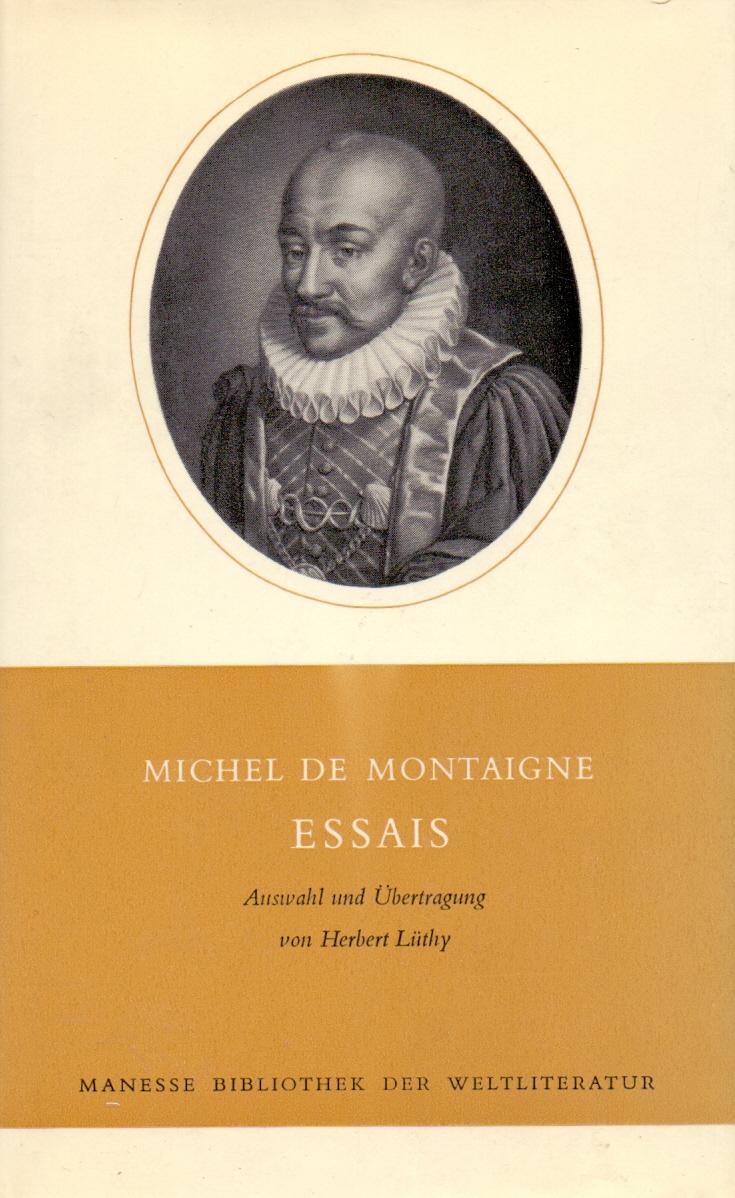 Essais - Auswahl und Übertragung von Herbert Lüthy - Michel de Montaigne [Gebundene Ausgabe]