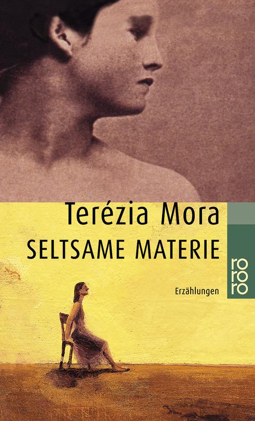 Seltsame Materie (rororo) - Terézia Mora