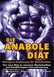 Die Anabole Diät: Ketogene Ernährung für Bodybuilder - Klaus Arndt