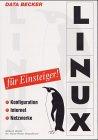 Linux für Einsteiger. Konfiguration, Internet, ...