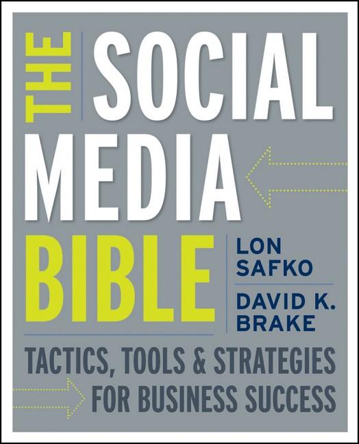 The Social Media Bible: Tactics, Tools, and Str...