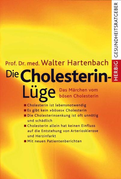 Die Cholesterin- Lüge. Das Märchen vom bösen Cholesterin - Walter Hartenbach