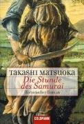 Die Stunde des Samurai. - Takashi Matsuoka