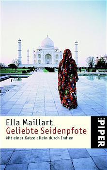 Geliebte Seidenpfote. Mit einer Katze allein durch Indien. - Ella Maillart