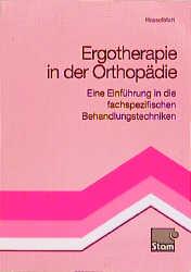 Ergotherapie in der Orthopädie: Eine Einführung...