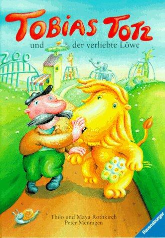 Tobias Totz und der verliebte Löwe - Thilo Graf...