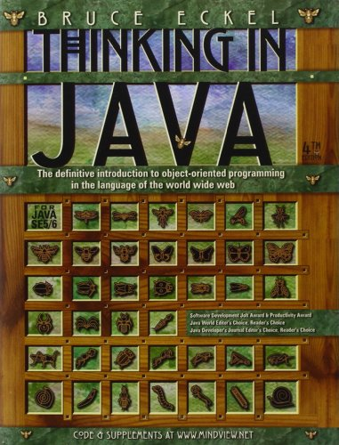 Thinking in Java: The definitive introduction to object-oriented programming in the language of the world wide web - Bru