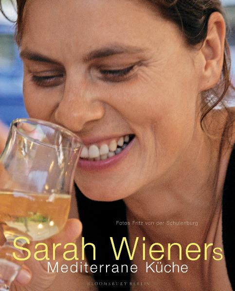Sarah Wieners mediterrane Küche - Sarah Wiener