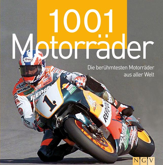 1001 Motorräder. Die berühmtesten Motorräder au...