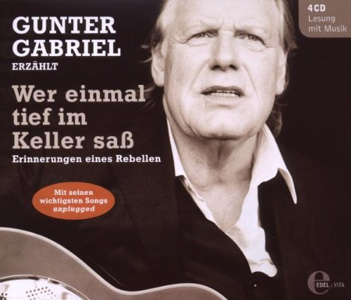 Gunter Gabriel - Gunter Gabriel erzählt - Wer e...