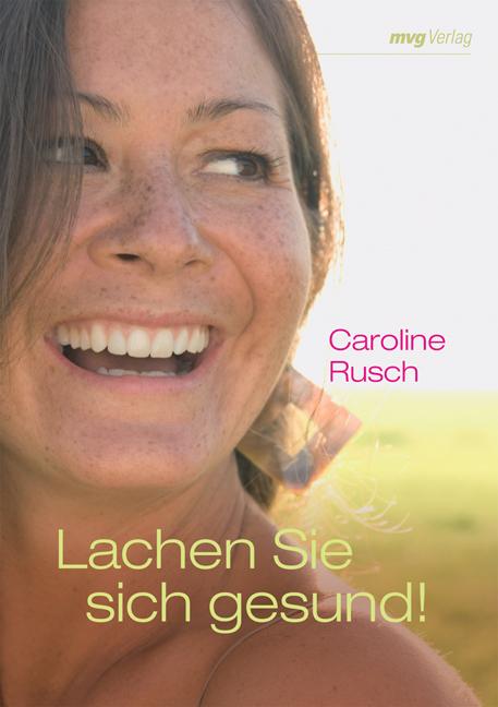 Lachen Sie sich gesund! - Caroline Rusch