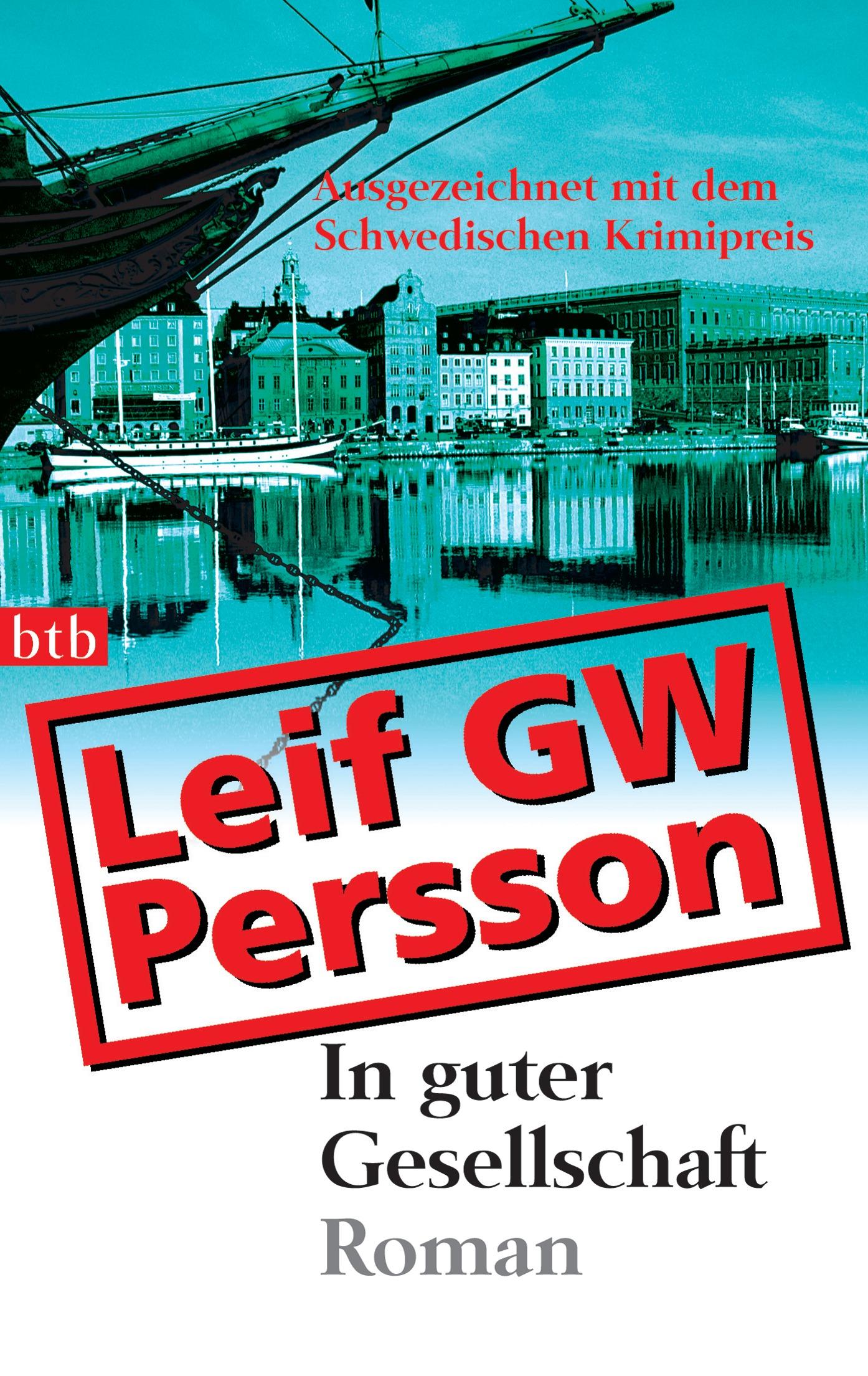 In guter Gesellschaft: Roman - Ausgezeichnet mit dem Schwedischen Krimipreis - Leif GW Persson