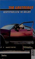 Verschollen in Vegas. Stories. - Tim Gautreaux