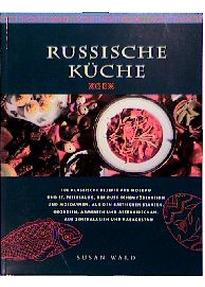 Russische Küche : 100 klassische Rezepte aus Moskau und St ...