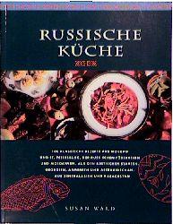 Russische Küche : 100 klassische Rezepte aus Mo...