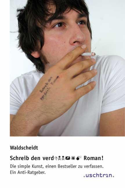 Schreib den verd... Roman!: Die simple Kunst, e...